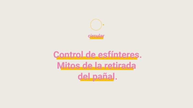 Control de Esfínteres – Mitos de la retirada del pañal.